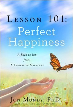 Lesson 101:Perfect Happiness