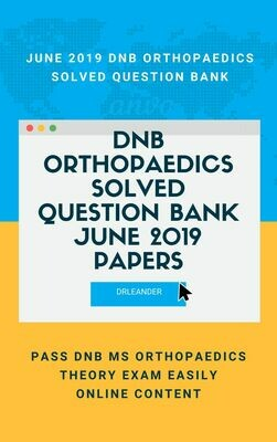 ​June 2019 DNB Orthopaedic Solved Question Bank Online