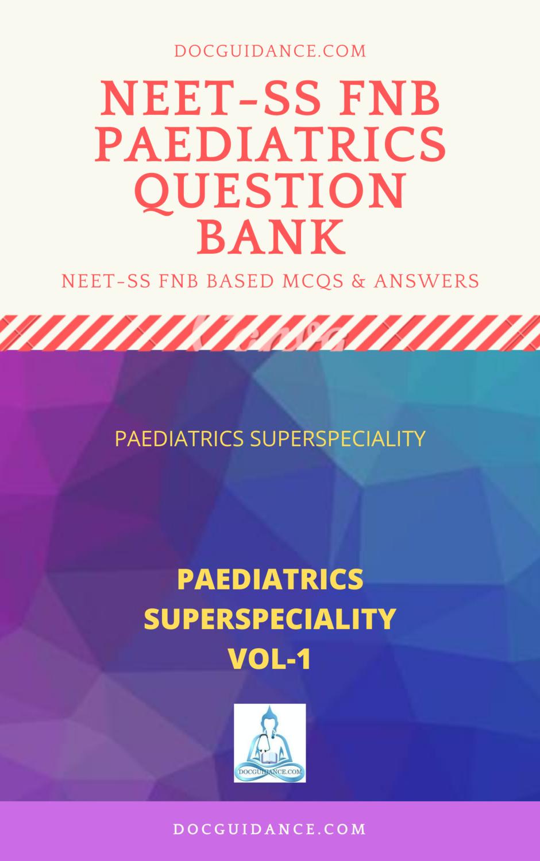 Paediatrics NEET-SS Question Bank vol-1