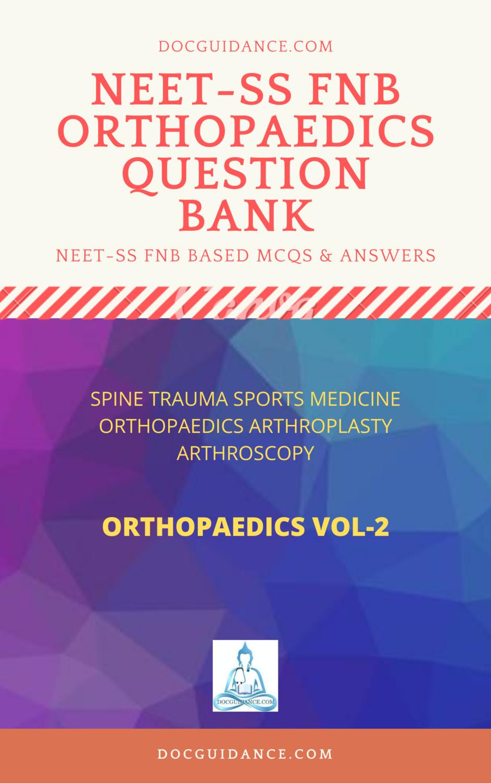 FNB FET NEET SS Question bank Vol 2 Orthopaedics Spine Trauma Sports Medicine hand