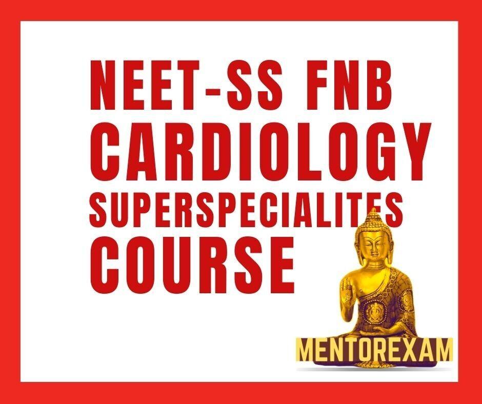 NEET - SS FNB CARDIOLOGY MCQ question bank mock exam course