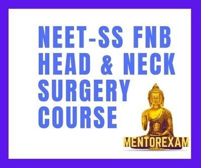 NEET - SS FNB Head and Neck Surgery mcq question bank mock exam course