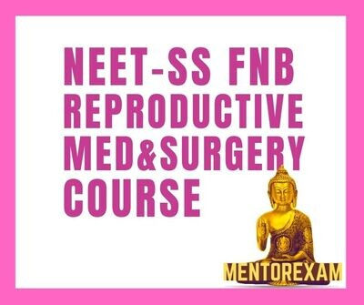 NEET - SS FNB Mch Reproductive Medicine & Surgery Mcq Question Bank Mock Exam course