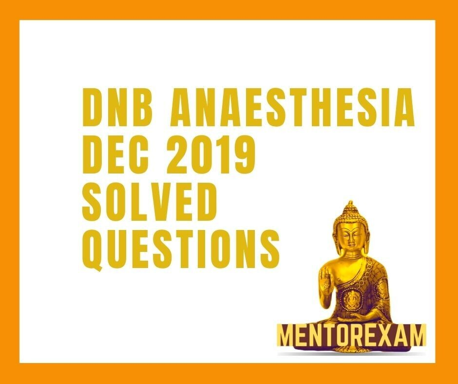 December 2019 DNB ANAESTHESIA Solved Question Bank Online