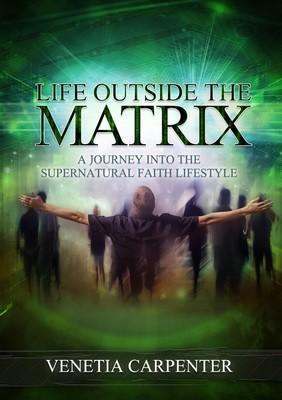Life Outside the Matrix (Paperback)