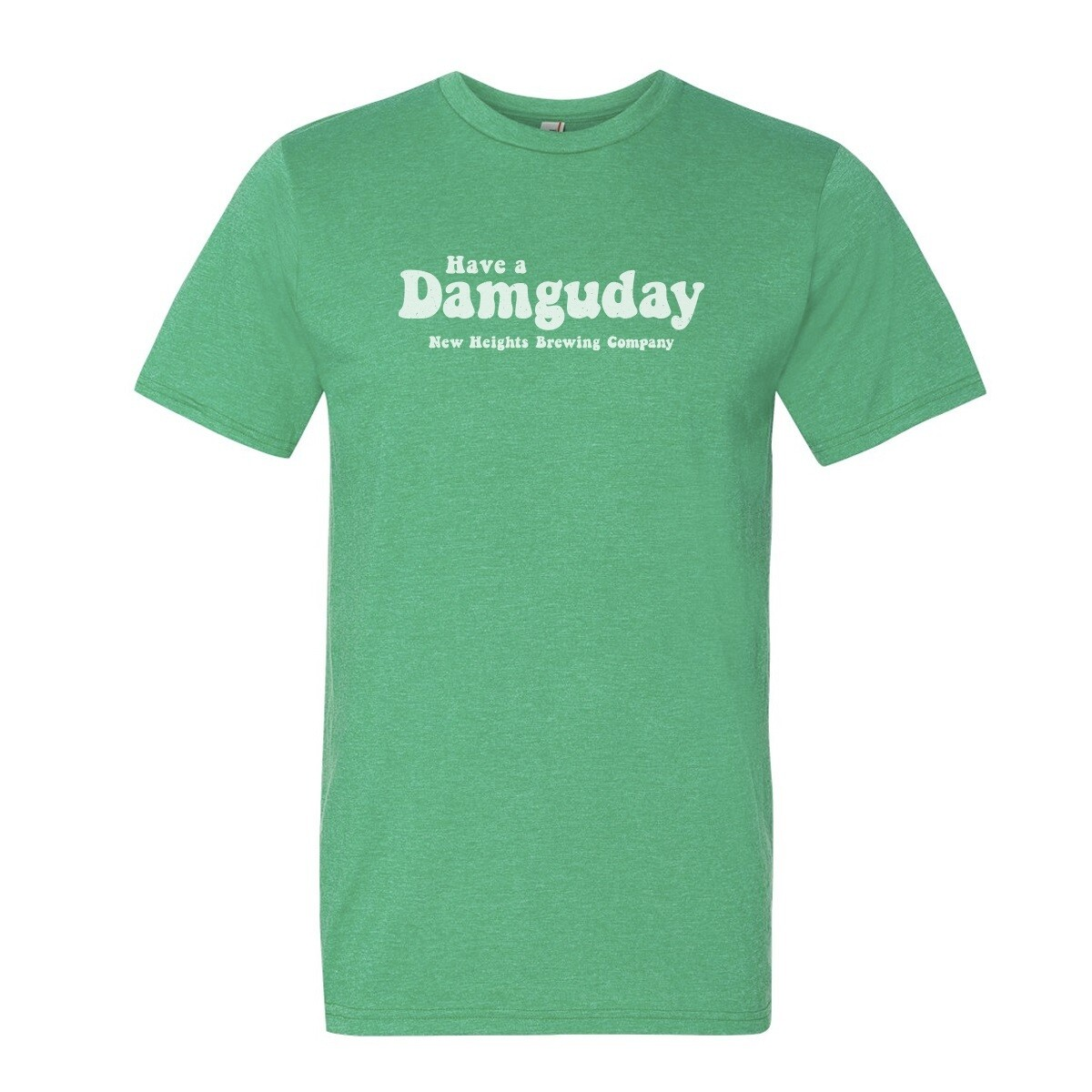 Have a Damguday  - Select Heather Blue or Heather Green
