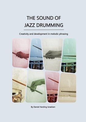 The Sound of Jazz Drumming - Creativity and development in melodic phrasing [USA, Canada, South America, Japan, China & Taiwan residents ONLY]