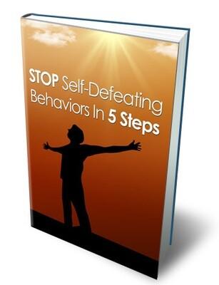 Stop Self Defeating Behaviors In 5 Steps - FREE EBOOK