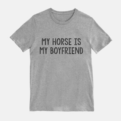 My Horse is my Boyfriend Equestrian Horse T-shirt Tee