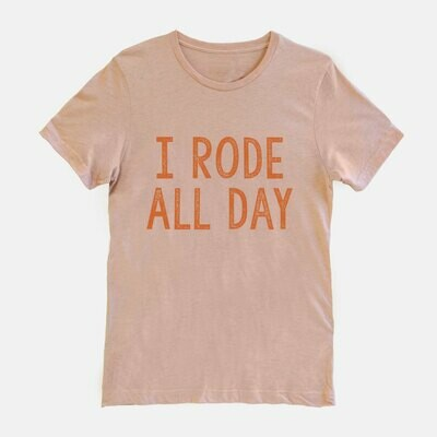 I Rode all Day Equestrian Horse Equestrian T-shirt Tee