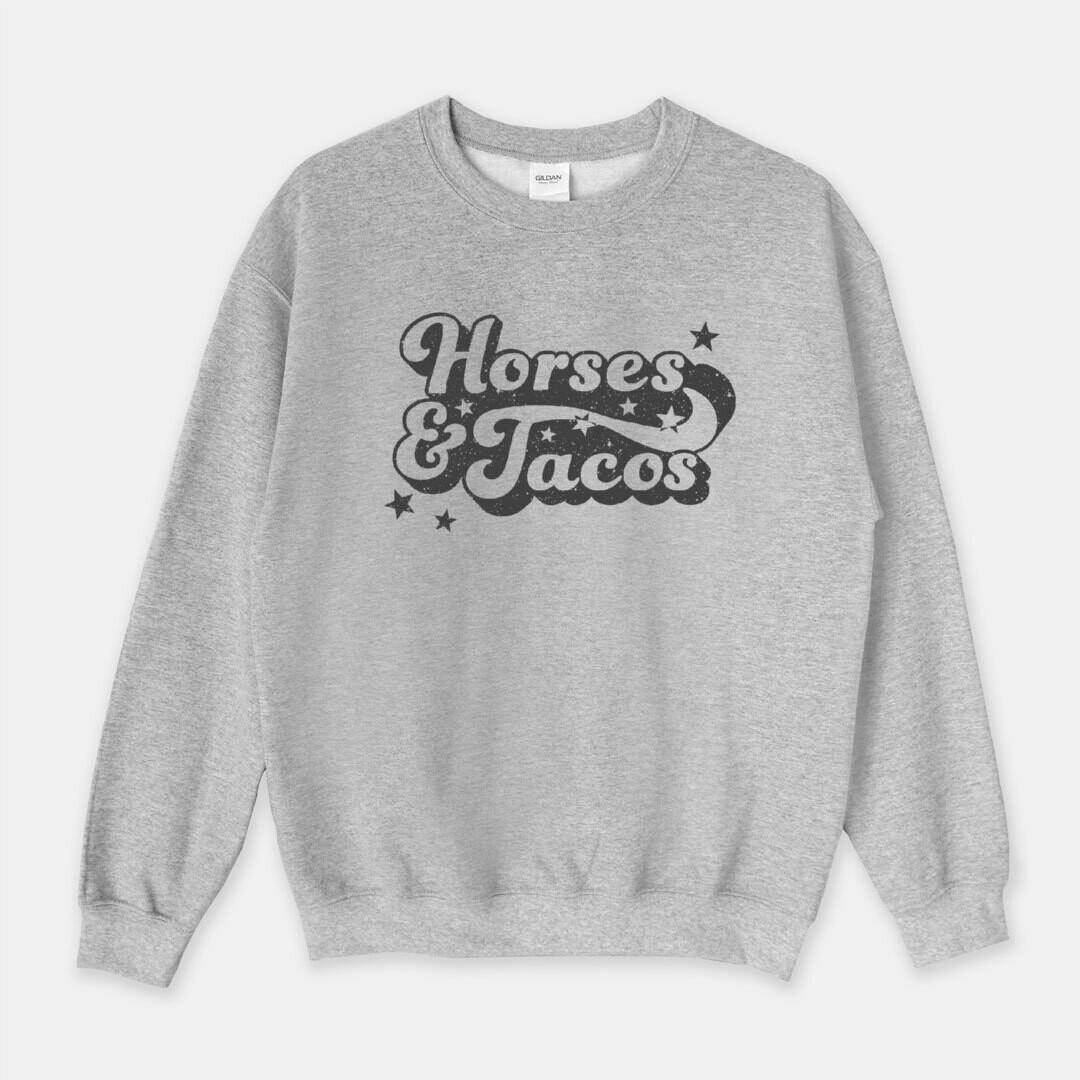 Horses and Tacos Equestrian Sweatshirt