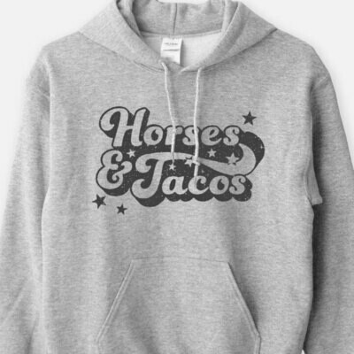 Horses and Tacos Hoodie Sweatshirt