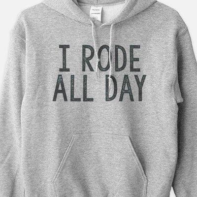 I Rode All Day Equestrian Hoodie Sweatshirt