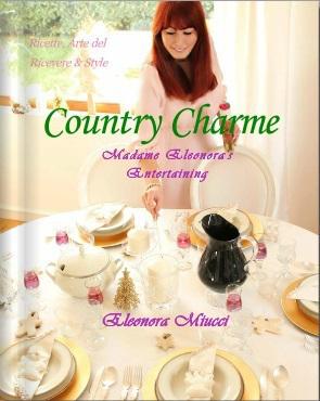 Country Charme. Madame Eleonora's Entertaining