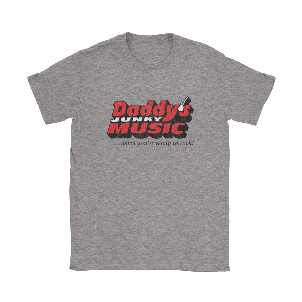 Daddy's Junky Music T-Shirt