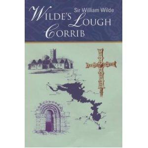 """Sir William Wilde """" Wilde's Lough Corrib"""""""