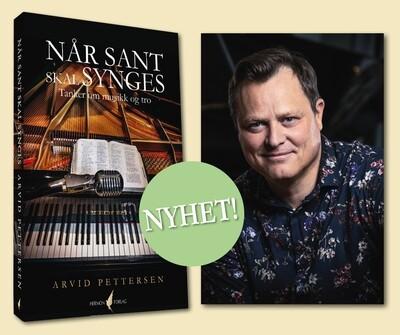 NÅR SANT SKAL SYNGES - Tanker om musikk og tro  / Hermon Forlag /