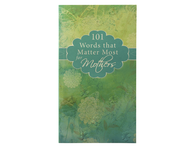 101 WORDS THAT MATTER MOST FOR MOTHERS