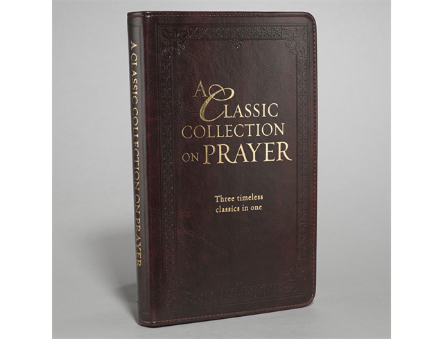 A CLASSIC COLLECTION ON PRAYER