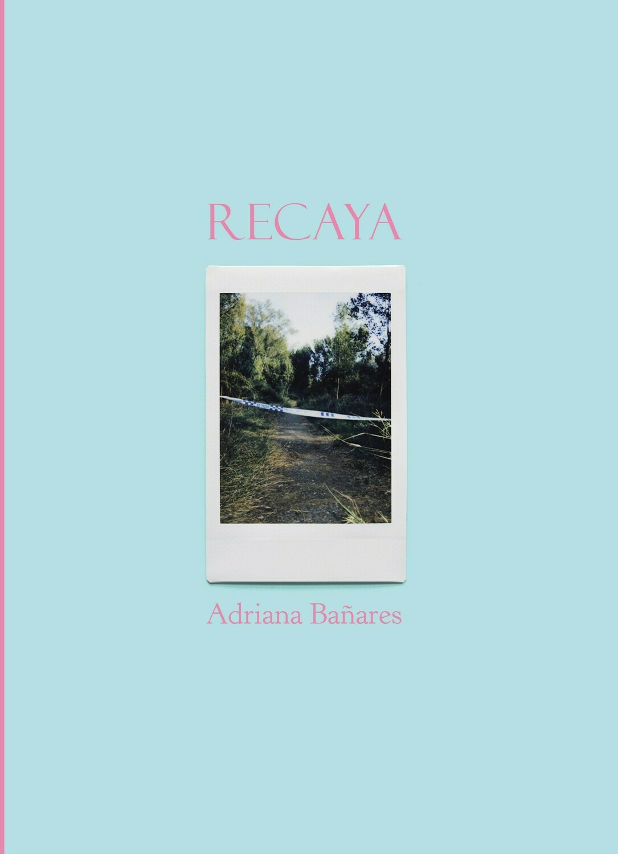 Recaya, de Adriana Bañares