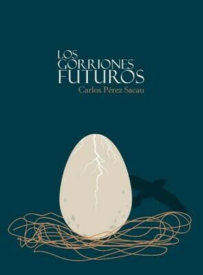 Los Gorriones futuros, de Carlos Pérez Sacau