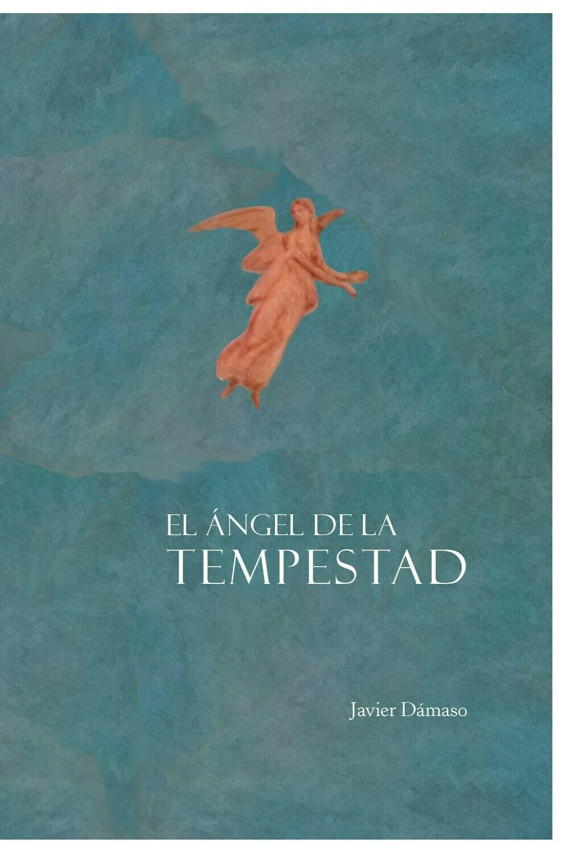 El Ángel de la tempestad, de Javier Dámaso