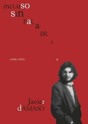 Incluso sin palabras, de Javier Dámaso