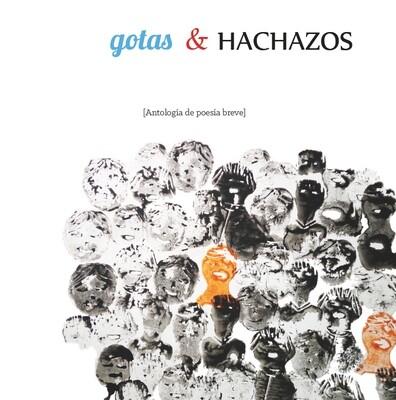 Gotas y hachazos, antología de poesía breve. De VVAA