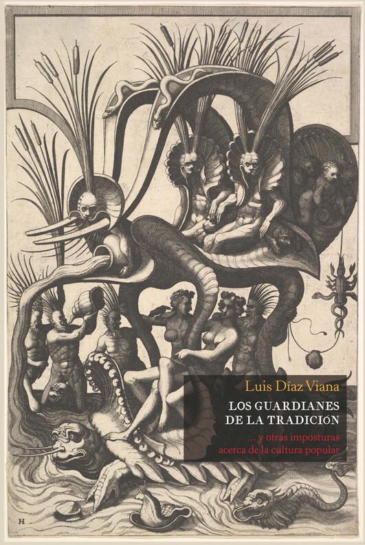 Los guardianes de la tradición, de Luis Díaz Viana