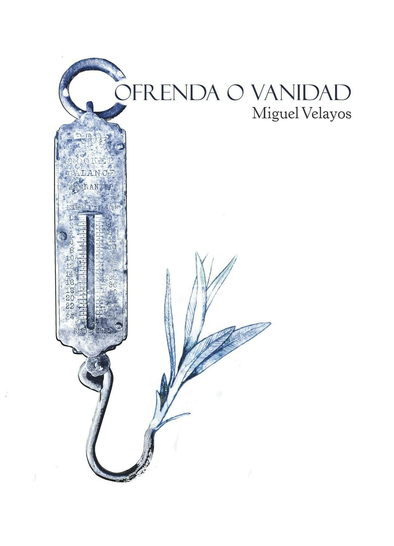 Ofrenda o vanidad, de Miguel Velayos