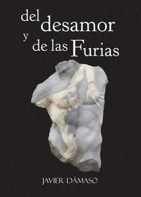 Del desamor y de las Furias, de Javier Dámaso