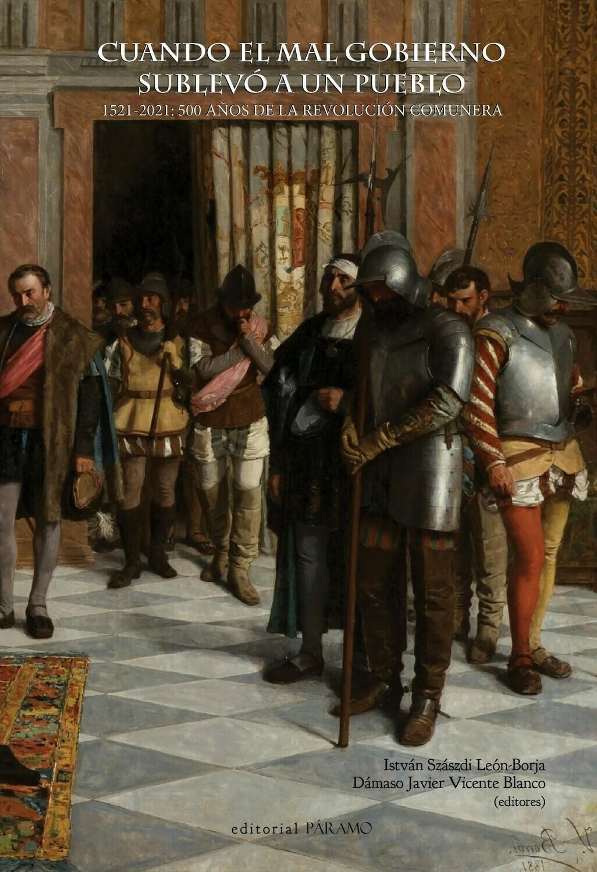 Cuando el mal gobierno sublevó a un pueblo. 1521-2021: 500 años de la revolución comunera