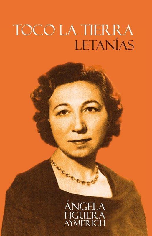Toco la tierra; Letanías, de Ángela Figuera Aymerich