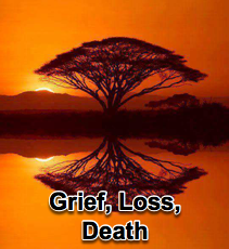 Grief, Loss, Death - 8/18/10