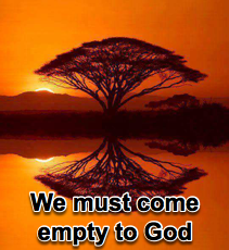 We must come empty to God - 1/20/10