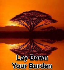 Lay Down Your Burden - 11/18/09