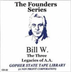 The Three Legacies of A.A. - Bill W