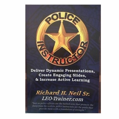 Police Instructor: Deliver Dynamic Presentations, Create Engaging Slides, & Increase Active Learning - $24.99