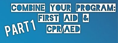 Part 1: Heartsaver First Aid CPR/AED Online Course