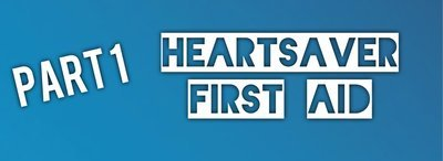 Part 1: Heartsaver First Aid Online Course