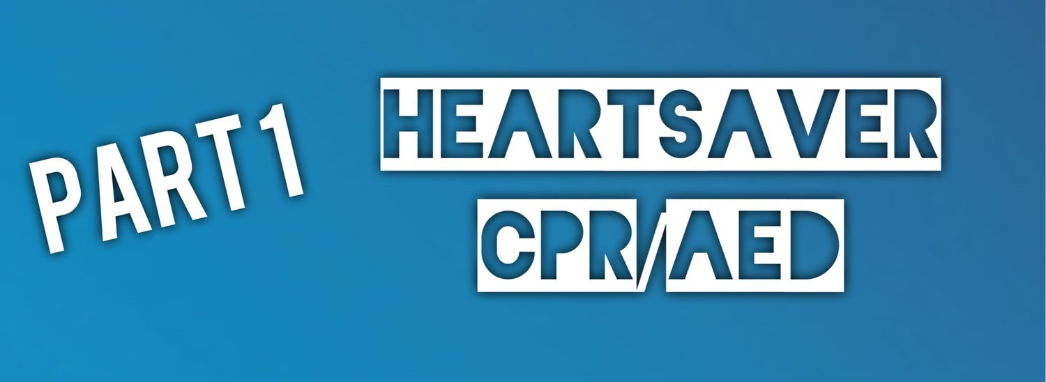 Part 1: Heartsaver CPR/AED Online Course