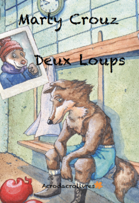 Deux loups - Marty Crouz