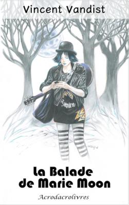 La balade de Marie Moon - Vincent Vandist