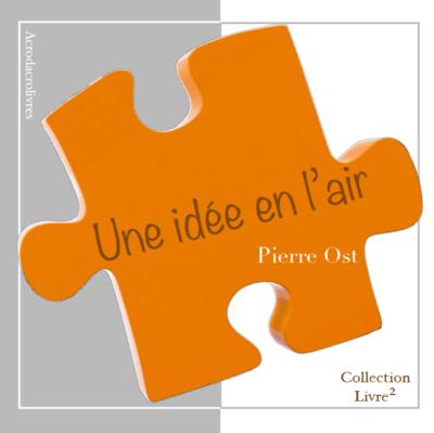 Collection Carré - Une idée en l'air - Pierre Ost