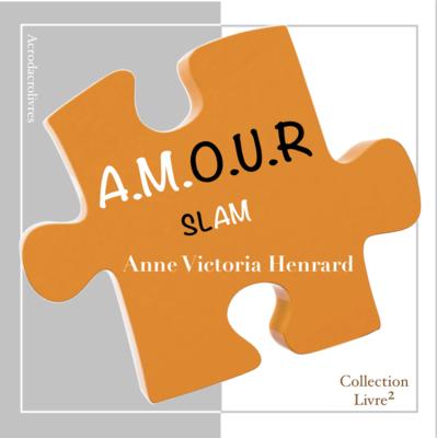 Collection Carré - Amour Slam - Anne Victoria Henrard