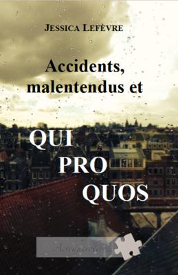 Accidents, Malentendus et Quiproquos - Jessica Lefèvre