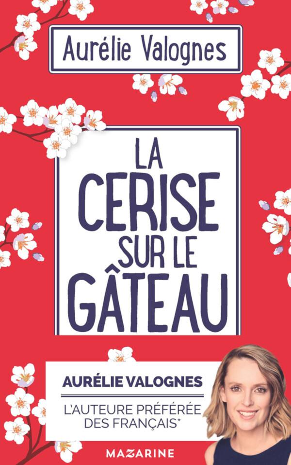 La cerise sur le gâteau - Aurélie Valognes