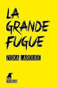 La grande fugue - Ziska Larouge