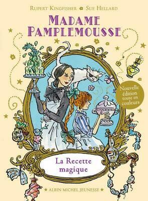 Madame Pamplemousse T1: La recette magique