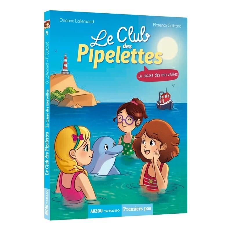 Le club des pipelettes: la classe des merveilles